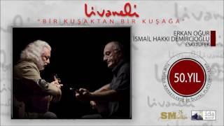 Erkan Oğur İsmail Hakkı Demircioğlu Eski Tüfek Livaneli 50 Yıl Özel