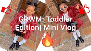 GRWM: Toddlers Edition | +Mini Vlog | Surprise Egg Opening |