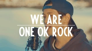 We Are - One Ok Rock (cover)
