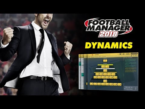 Football Manager 2018 | Dynamics | Inside FM18