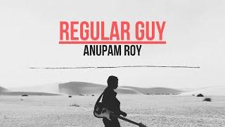 Anupam Roy | Regular Guy | Amyt Datta | 2018