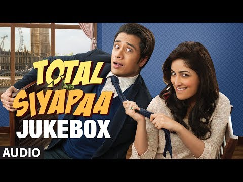 Total Siyapaa Full Songs Jukebox  Ali Zafar, Yaami Gautam