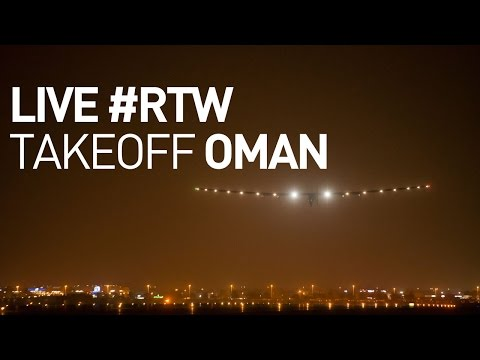 LIVE: Solar Impulse Airplane - Takeoff from Oman to Ahmedabad - First Round-The-World Solar Flight
