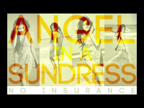 No Insurance - Angel In A Sundress [NEW FULL BAND VERSION]