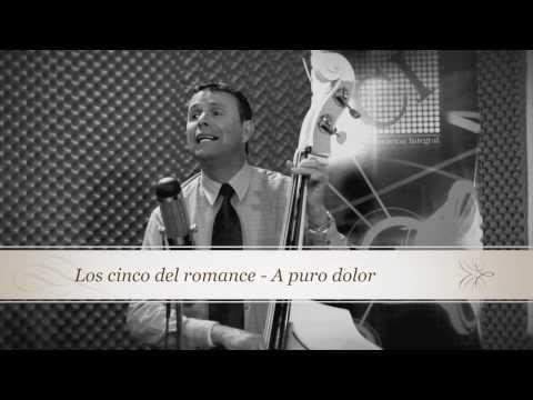 Los Cinco del Romance - A puro dolor CI Live Session