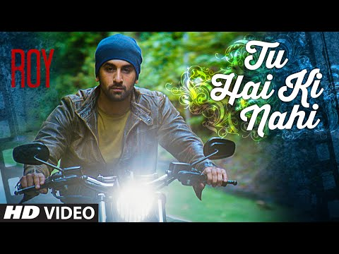 'tu Hai Ki Nahi' Video Song | Roy | Ankit Tiwari | Ranbir Kapoor, Jacqueline Fernandez, Tseries video