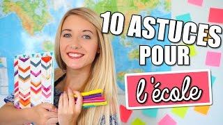 10 ASTUCES POUR L'ÉCOLE!   BACK TO SCHOOL 2016