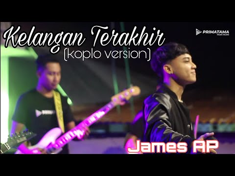 Download  JAMES AP - KELANGAN TERAHIR koplo version PRIMATAMA  Gratis, download lagu terbaru