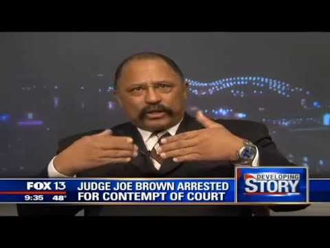 The Facts of Judge Joe Browns Contempt Charge and Subsequent Arrest