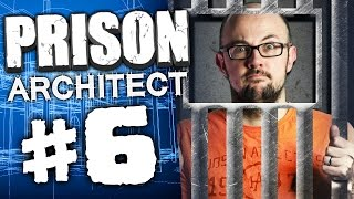 Prison Architect #6 - Lockdown!