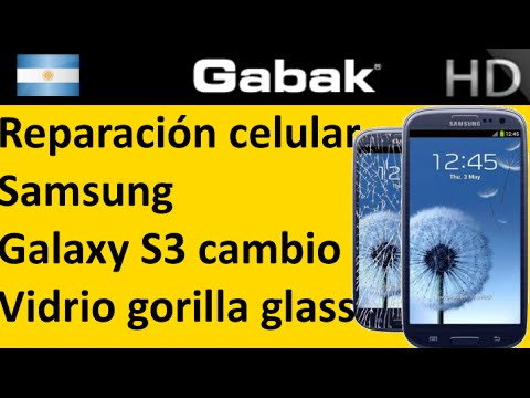 Cambio de vidrio gorilla glass de galaxy s3 ( changing gorilla glass at any galaxy )