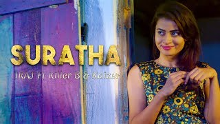 Suratha - IRAJ Ft. Killer B & Kaizer