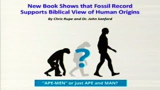 New Book Shows that Fossil Record Supports Biblical View of Human Origins 1-19-2019 by Chris Rupe