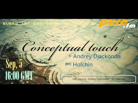 Andrey Djackonda - Conceptual Touch 004 [Sep 05 2012] (guest - Holchin) on Pure FM