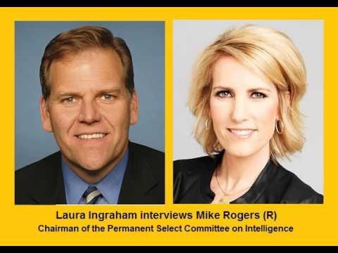 • Mike Rogers dissects Obama's foreign policy • Laura Ingraham Show • 11/25/13 •