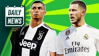 TRANSFERS and WORLD CUP NEWS: Hazard to Real Madrid, Ronaldo's crazy salary + IT'S COMING HOME!