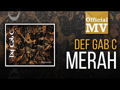 Def Gab C - Merah (Official Music Video)