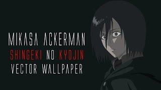 Mikasa Ackerman Death Stare | Shingeki no Kyojin | Vector Anime Wallpaper Timelapse