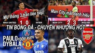 Tin bóng đá|Chuyển nhượng 21/07|Thần đồng lên tiếng, MU thắng trận liên tiếp, Juve hét giá Dybala