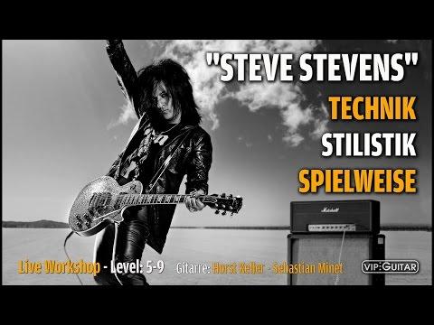 Steve Stevens: Technik, Stilistik, Spielweise - Live Workshop - mehr in der Beschreibung!