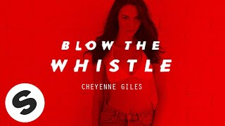 Cheyenne Giles - Blow The Whistle