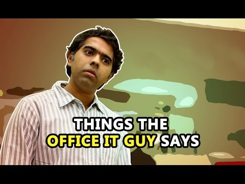 Things The Office IT Guy Says