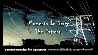 Watch Moments In Grace The Patient video