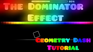 How To Create The Dominator Effect Geometry Dash [2.0]