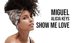 Alicia Keys ft. Miguel - Show Me Love [ Lyrics ]