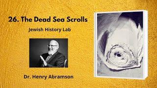 Video: The Dead Sea Scrolls - Henry Abramson
