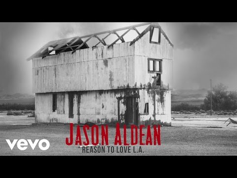 Jason Aldean Reason To Love L.A. music videos 2016