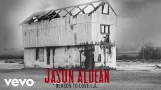 Jason Aldean Reason To Love L.A.