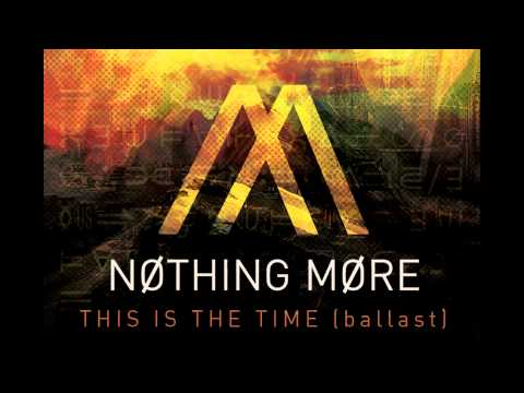 Nothing More - This Is The Time Ballast