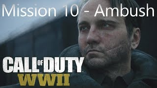 Call of Duty: WW2 - Mission 10 Ambush - Campaign Playthrough COD WW II [Full HD]