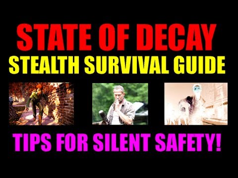 State Of Decay Stealth Gameplay Guide   How To Survive Silently & Live Longer!   Useful Tips (HD)