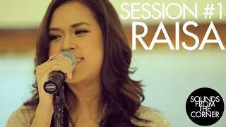 Download Lagu Sounds From The Corner : Session #1 Raisa Gratis STAFABAND