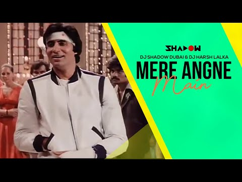 Mere Angne Mein | DJ Shadow Dubai & DJ Harsh Lalka Remix