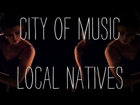"Local Natives - ""Bowery"" - City of Music"