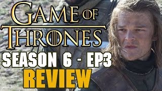 Game of Thrones Season 6 Episode 3 Review - R+L=JKLOL