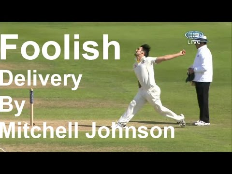 Mitchell Johnson's Foolish behaviour