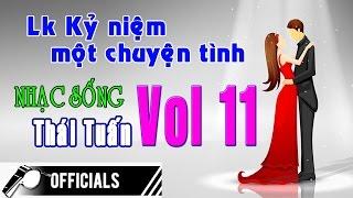 Nhạc Sống Thái Tuấn (Vol 11) - Lk Kỷ niệm một chuyện tình - Nhạc Sống đám cưới Hải Dương hay nhất
