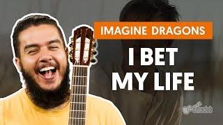 download musica I BET MY LIFE - Imagine Dragons aula de violão