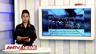 Bản tin 113 Online mới nhất ngày 20/06/2018 | Tin tức | Tin tức mới nhất | ANTV