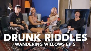 DRUNK RIDDLES (BEN! WAKE UP!) - Wandering Willows EP 5