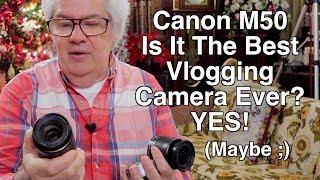 Canon M50 Is It Best Vlogging Camera Ever? Pretty darn close!