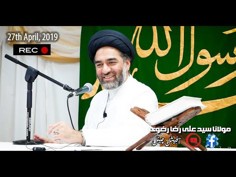 The presence of 12th Imam a.s & signs of re-appearence | P1 Maulana Syed Ali Raza Rizvi