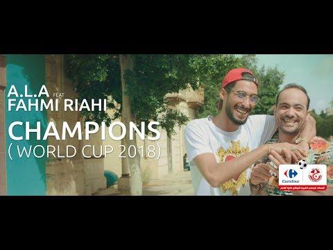 Fahmi Riahi feat A.L.A - CHAMPIONS ( WORLD CUP 2018 🇹🇳🇹🇳🇹🇳 )