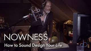How to Sound Design Your Life