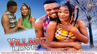 Village Love Nigerian Movie (Season 1) - Ken Erics and Chacha Eke