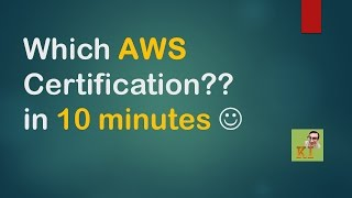 Which AWS Certification?? in 10 Minutes - English